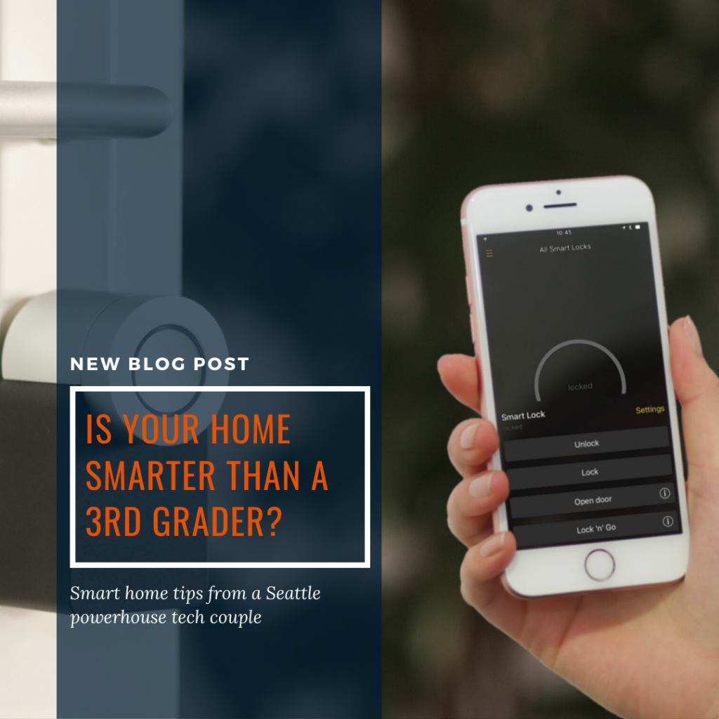 Blog Post: Home smarter than 3rd grader